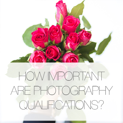 How important are qualifications as a photographer?