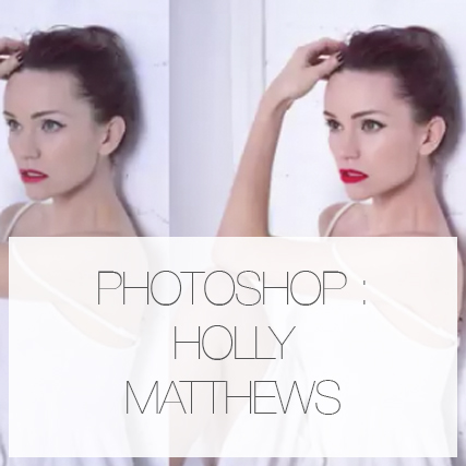 Video: Photoshopping Holly Matthews