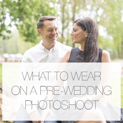 What to wear on a pre-wedding photoshoot