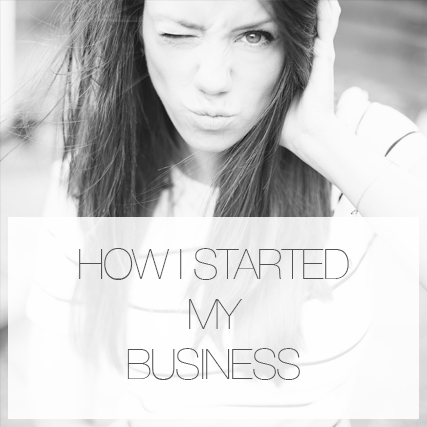 How I started my business