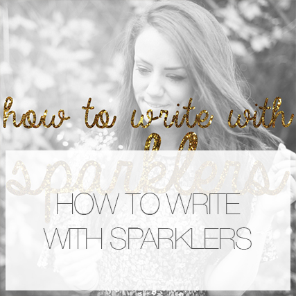 How to write in sparklers!